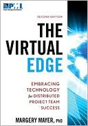 Margery Mayer: The Virtual Edge: Embracing Technology for Distributed Project Team Success