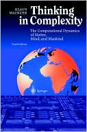 Klaus Mainzer: Thinking in Complexity: The Complex Dynamics of Matter, Mind and Mankind