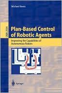Michael Beetz: Plan-Based Control Of Robotic Agents
