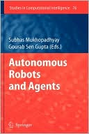 Subhas Chandra Mukhopadhyay: Autonomous Robots and Agents
