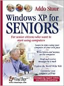 Addo Stuur: Windows XP for Seniors: For Senior Citizens Who Want to Start Using Computers
