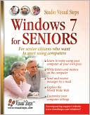 Studio Visual Steps: Windows 7 for Seniors: For Senior Citizens Who Want to Start Using Computers