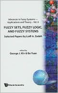 Yuan Bo: Fuzzy Sets, Fuzzy Logicnd Fuzzy Systems, Selected Papers by Lotfi a Zadeh, Vol. 6