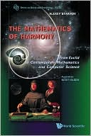 Alexey Stakhov: The Mathematics of Harmony: From Euclid to Contemporary Mathematics and Computer Science